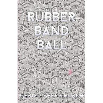 RubberBand Ball by Church & Christopher