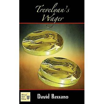 Trevelyans Wager by Bassano & David