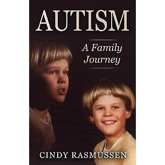 Autism  A Family Journey by Rasmussen & Cindy