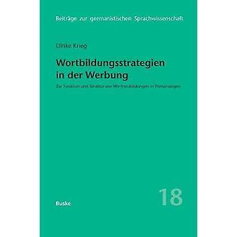 Wortbildungsstrategien in der Werbung by KriegHolz & Ulrike