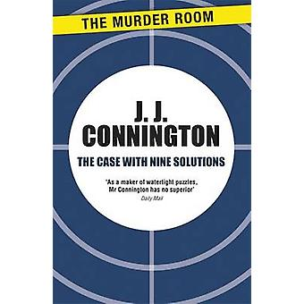 The Case With Nine Solutions by Connington & J. J.