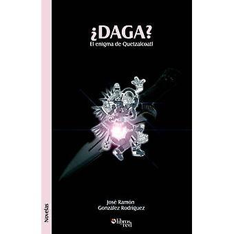 Daga El Enigma de Quetzalcoatl by Gonzalez Rodriguez & Jose Ramon