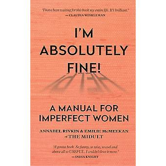 Im Absolutely Fine by Annabel Rivkin