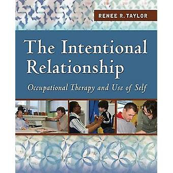 The Intentional Relationship - Occupational Therapy and the Use of Sel