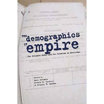 The Demographics of Empire - The Colonial Order and the Creation of Kn