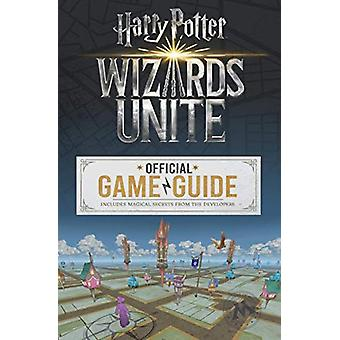 Wizards Unite - The Official Game Guide by Stephen Stratton - 97813382