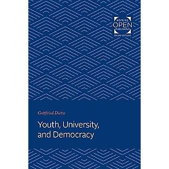 Youth - University - and Democracy by Gottfried Dietze - 978142143682