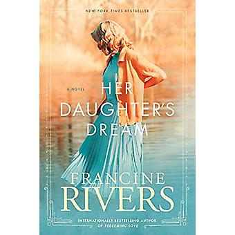 Her Daughter's Dream by Francine Rivers - 9781496441850 Book