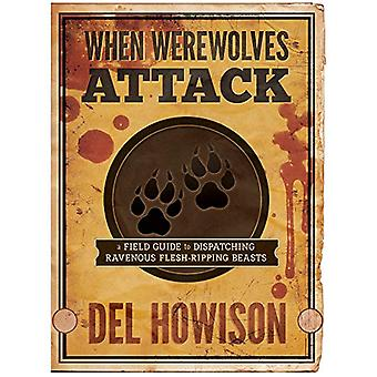 When Werewolves Attack - A Field Guide to Dispatching Ravenous Flesh-R