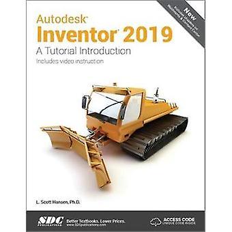 Autodesk Inventor 2019 by L. Scott Hansen - 9781630571696 Book