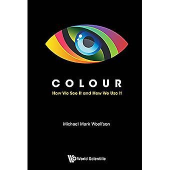 Colour - How We See it and How We Use it by Michael Mark Woolfson - 97