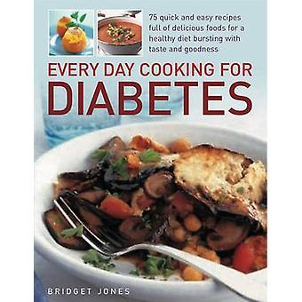 Every Day Cooking for Diabetes by Bridget Jones - 9781844768233 Book
