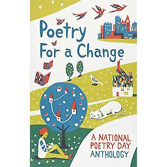 Poetry for a Change - A National Poetry Day Anthology by Chie Hosaka -