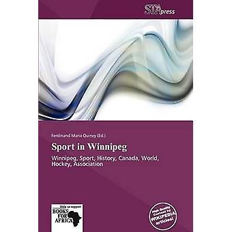 Sport in Winnipeg by Ferdinand Maria Quincy - 9786138771739 Book