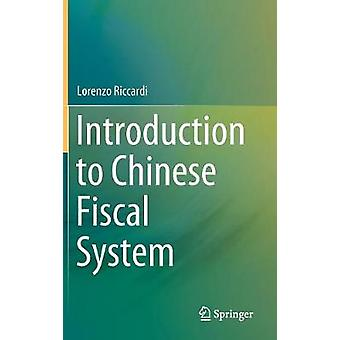 Introduction to Chinese Fiscal System by Lorenzo Riccardi - 978981108