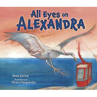 All Eyes on Alexandra by Anna Levine - 9781512444407 Book