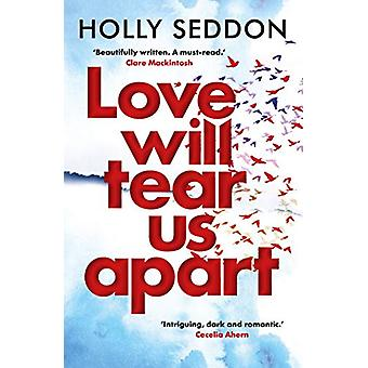 Love Will Tear Us Apart by Holly Seddon - 9781786490551 Book