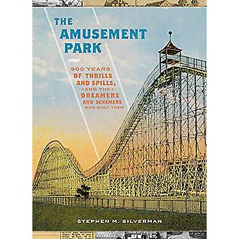 The Amusement Park - 900 Years of Thrills and Spills - and the Dreamer