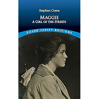 Maggie - A Girl of the Streets by Stephen Crane - 9780486831817 Book
