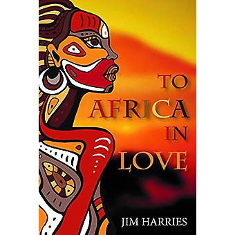 To Africa with Love by Jim Harries - 9781912120079 Book