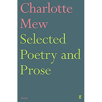 Selected Poetry and Prose by Charlotte Mew - 9780571316182 Book