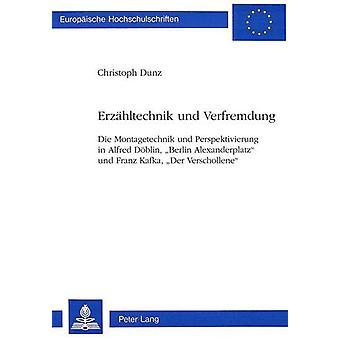 Erzaehltechnik Und Verfremdung - Die Montagetechnik Und Perspektivieru