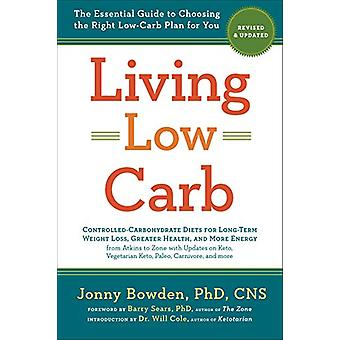 Living Low Carb - The Complete Guide to Choosing the Right Weight Loss