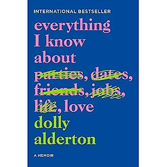 Everything I Know about Love: A Memoir