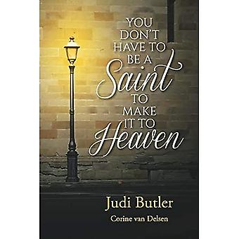 You Don't Have to be a Saint to Make it to Heaven