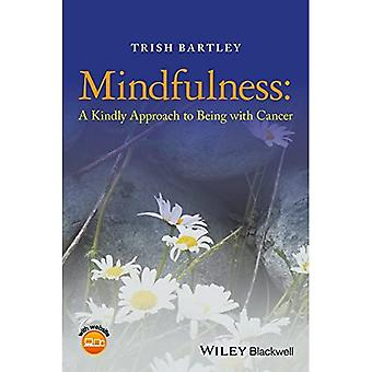 Mindfulness - een vriendelijke benadering van het zijn met kanker