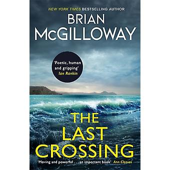 The Last Crossing  a gripping and unforgettable crime thriller from the New York Times bestselling author by Brian McGilloway