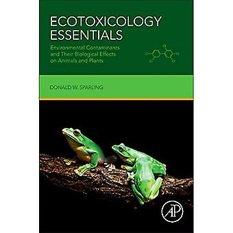 Ecotoxicology Essentials: Environmental Contaminants and Their Biological Effects on Animals and Plants