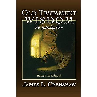 Old Testament Wisdom - An Introduction di James L. Crenshaw - 97806642