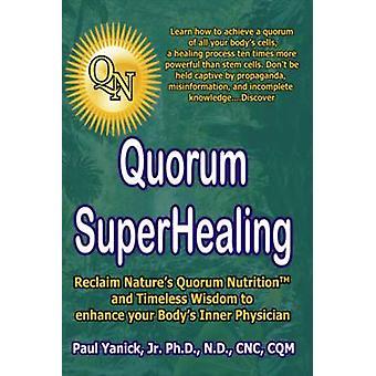 Quorum Superhealing by Paul Yanick - 9781426916823 Book