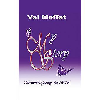 My MS Story by Val Moffat - 9781787197633 Book