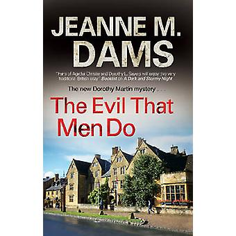 The Evil That Men Do by Jeanne M. Dams - 9781847513922 Book