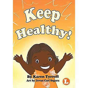 Keep Healthy by Karen Tyrell - 9781925901900 Book