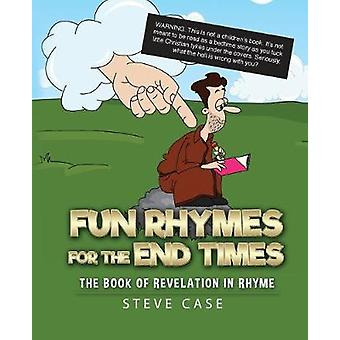 Fun Rhymes for the End Times - The Book of Revelation in Rhyme by Stev
