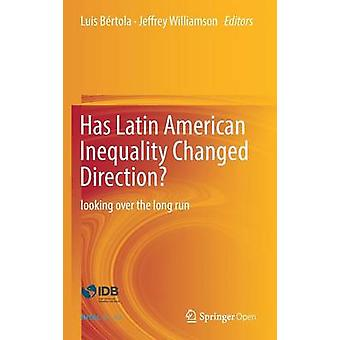 Has Latin American Inequality Changed Direction? - Looking Over the Lo