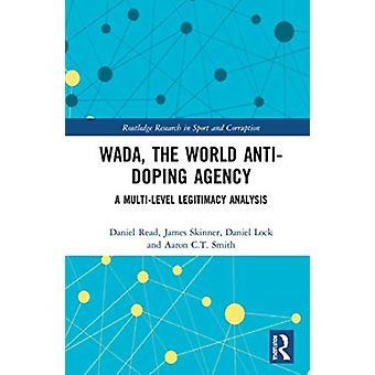 WADA the World AntiDoping Agency by Read & Daniel Loughborough University & UKSkinner & James Loughborough University & UKLock & Daniel Bournemouth University & UKSmith & Aaron C.T. Loughborough University & UK