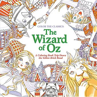 Color the Classics The Wizard of Oz by Jae Eun Lee
