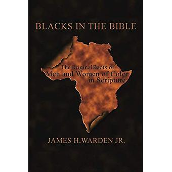 Blacks in the Bible the Original Roots O