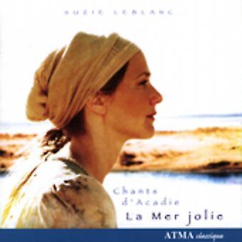 Suzie Leblanc - La Mer Jolie: Chants D'Acadie [CD] USA import