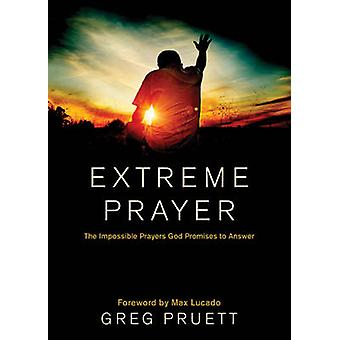 Extreme Prayer by Max Lucado