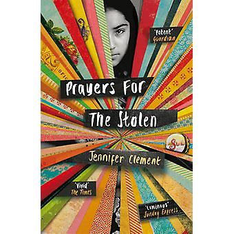 Prayers for the Stolen by Jennifer Clement - 9780099587590 Book