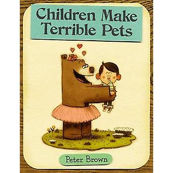 Children Make Terrible Pets by Peter Brown - 9780316015486 Book