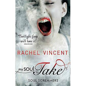 Mijn ziel te nemen door Rachel Vincent - 9780778303558 boek
