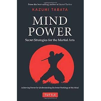 Mind Power - hemmelige strategier for kampsport ved Kazumi Tabata-