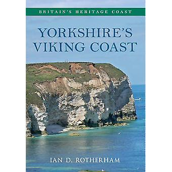 Yorkshire's Viking Coast - From Bempton to the Humber Estuary by Ian D