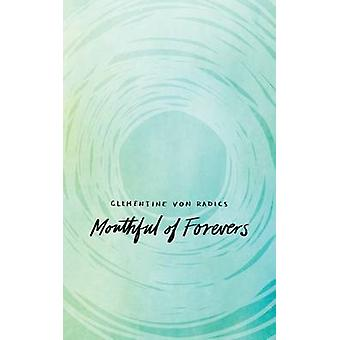 Mouthful of Forevers by Clementine Von Radics - 9781449470791 Book